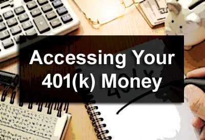 Accessing Your 401(k) Money