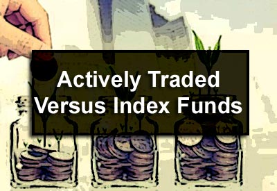 Actively Traded Versus Index Funds