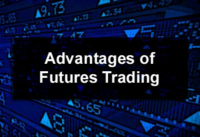 Advantages of Futures Trading