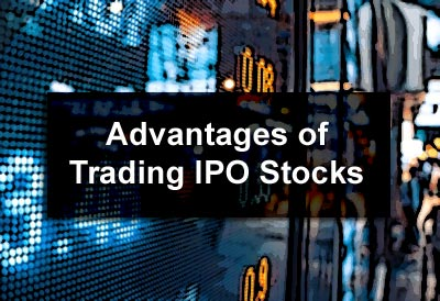 Advantages of Trading IPO Stocks