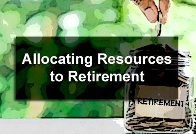Allocating Resources to Retirement