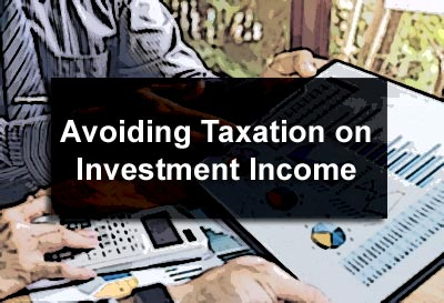 Avoiding Taxation on Investment Income