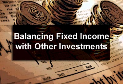 Balancing Fixed Income with Other Investments