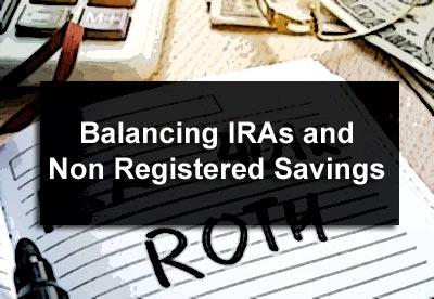 Balancing IRAs and Non Registered Savings