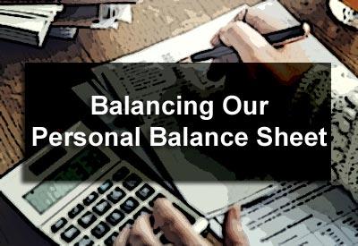 Balancing Our Personal Balance Sheet