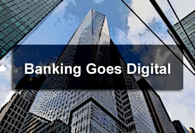 Banking Goes Digital