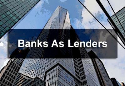 Banks as Lenders