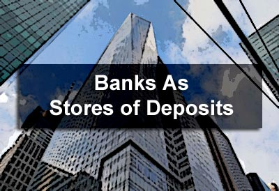 Banks as Stores of Deposits
