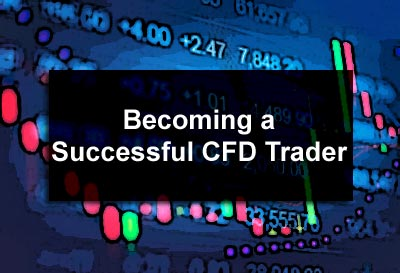 Becoming a Successful CFD Trader