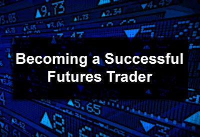 Becoming a Successful Futures Trader