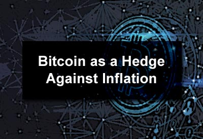 Bitcoin as a Hedge Against Inflation