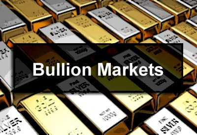Bullion Markets