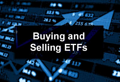 Buying and Selling ETFs