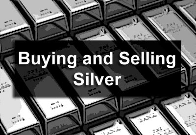Buying and Selling Silver
