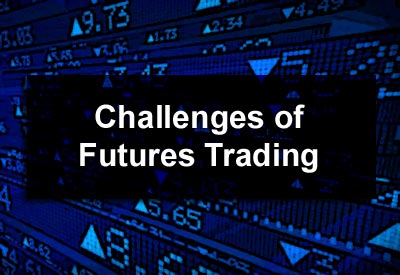 Challenges of Futures Trading