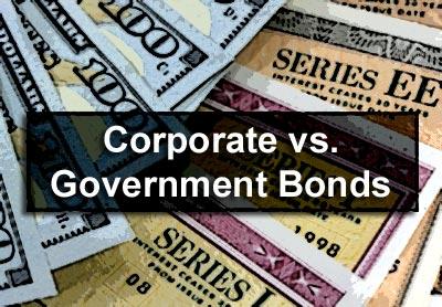 Corporate vs. Government Bonds