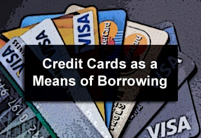 Credit Cards as a Means of Borrowing