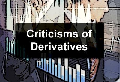 Criticisms of Derivatives