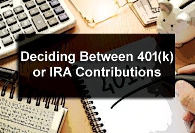 Deciding Between 401(k) or IRA Contributions