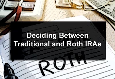 Deciding Between Traditional and Roth IRAs