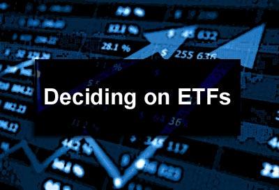 Deciding on ETFs