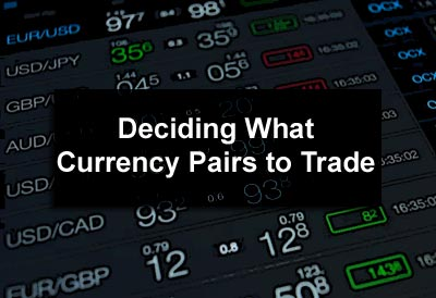 Deciding Which Currency Pairs to Trade