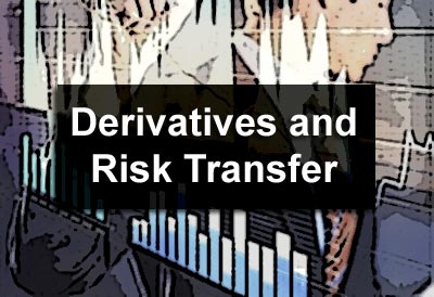 Derivatives and Risk Transfer