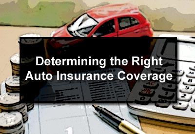 Determining the Right Auto Insurance Coverage