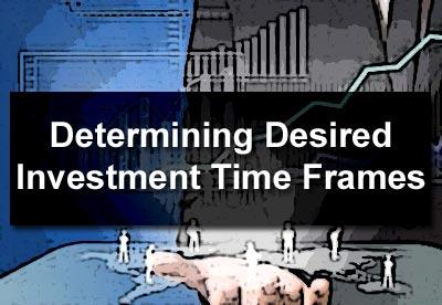 Determining Desired Investment Time Frames