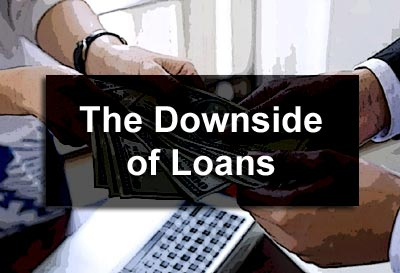 The Downside of Loans