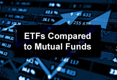 ETFs Compared to Mutual Funds