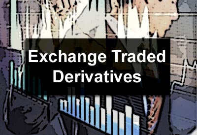 Exchange Traded Derivatives