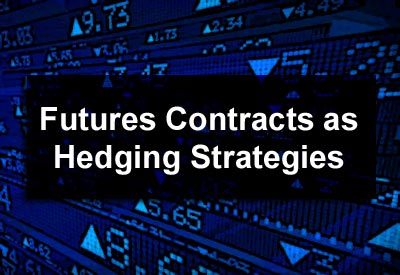 Futures Contracts as Hedging Strategies