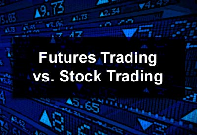Futures Trading vs. Stock Trading