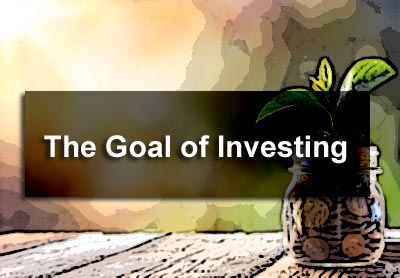 The Goal of Investing