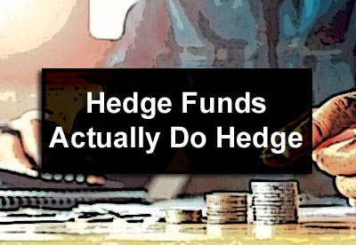 Hedge Funds Actually Do Hedge