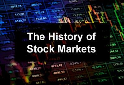 History of Stock Markets