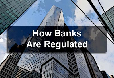 How Banks Are Regulated