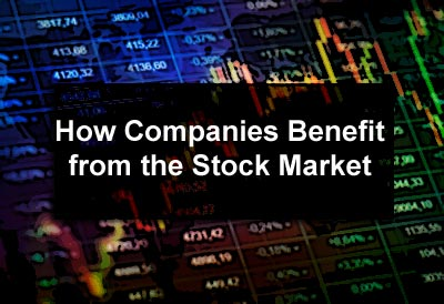 How Companies Benefit from the Stock Market