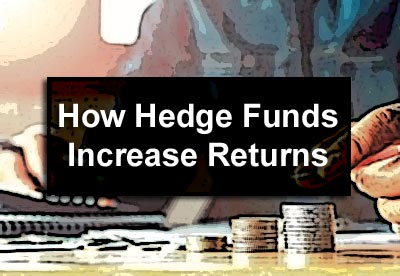 How Hedge Funds Increase Returns