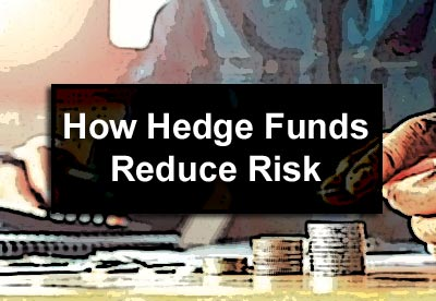 How Hedge Funds Reduce Risk