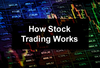 How Stock Trading Works