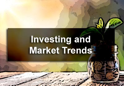 Investing and Market Trends