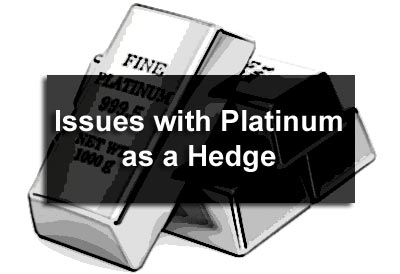 Issues with Platinum as a Hedge