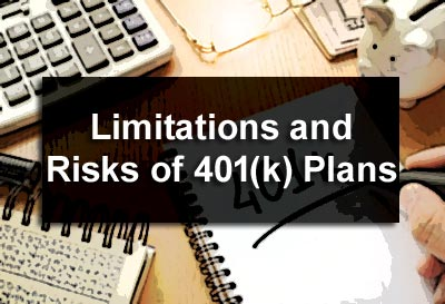 Limitations and Risks of 401(k) Plans