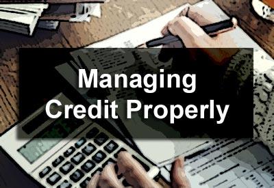 Managing Credit Properly