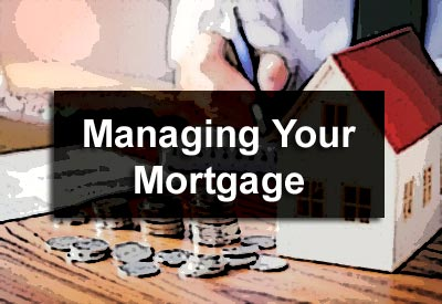 Managing Your Mortgage