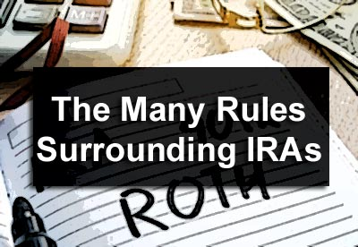 The Many Rules Surrounding IRAs