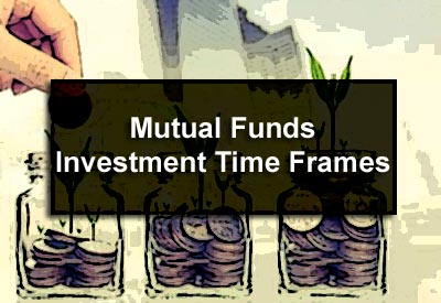 Mutual Funds Investment Time Frames