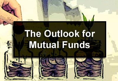 The Outlook for Mutual Funds